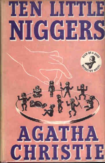 Во Франции роман Агаты Кристи «Десять негритят» переименовали в «Их было десять» из-за оскорбительных терминов